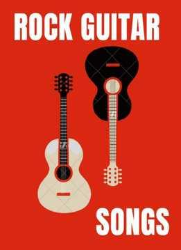 Rock Guitar Songs - Best 30 Great Guitar Driven Songs Ever