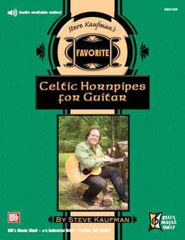 Steve Kaufman - Favorite Celtic Hornpipes For Guitar