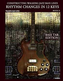 Steven Mooney - Constructing Walking Jazz Bass Lines Book 2 - Rhythm Changes In 12 Keys