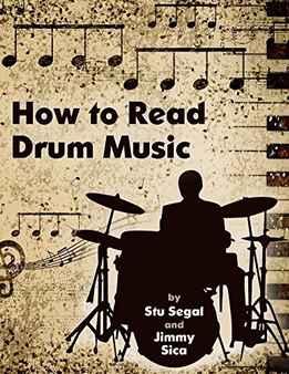 Stu Segal & Jimmy Sica - How To Read Drum Music