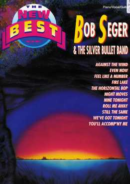 The New Best Of Bob Seger & The Silver Bullet Band