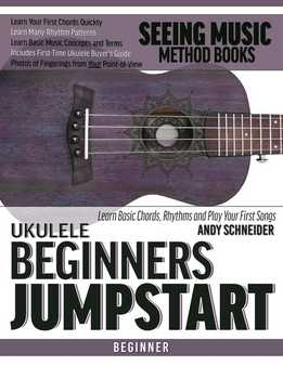 Andy Schneider - Ukulele Beginners Jumpstart - Learn Basic Chords, Rhythms And Play Your First Songs