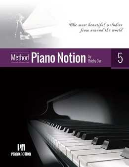 Bobby Cyr - Piano Notion Method Book Five - The Most Beautiful Melodies From Around The World