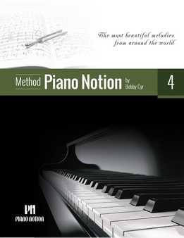 Bobby Cyr - Piano Notion Method Book Four - The Most Beautiful Melodies From Around The World