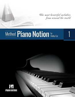 Bobby Cyr - Piano Notion Method Book One - The Most Beautiful Melodies From Around The World