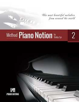 Bobby Cyr – Piano Notion Method Book Two – The Most Beautiful Melodies From Around The World