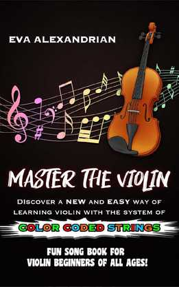 Eva Alexandrian - Master The Violin - Fun Song Book For Violin Beginners Of All Ages