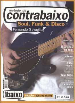 Fernando Savaglia - Método De Contrabaixo - Soul, Funk & Disco