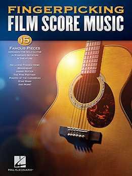 Fingerpicking Film Score Music - 15 Famous Pieces Arranged For Solo Guitar