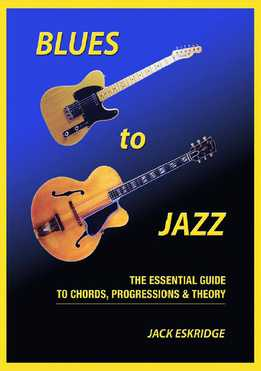 Jack Eskridge - Blues To Jazz. The Essential Guide To Chords, Progressions & Theory