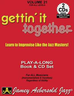 Jamey Aebersold - Gettin' It Together - Learn To Improvise Like The Jazz Masters! Vol. 21