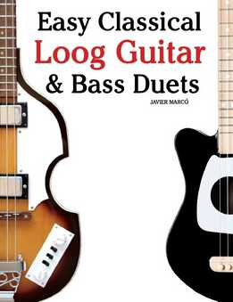 Javier Marco - Easy Classical Loog Guitar & Bass Duets - Featuring Music Of Bach, Mozart, Beethoven, Tchaikovsky And Others