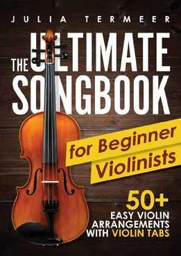 Julia Termeer - The Ultimate Songbook For Beginner Violinists