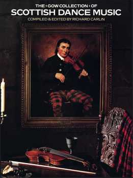 Niel Gow, Nathaniel Gow, Richard Carlin - The Gow Collection Of Scottish Dance Music