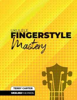 Terry Carter - Ukulele Fingerstyle Mastery - Uke Like The Pros