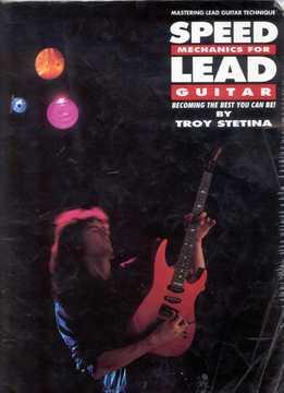 Troy Stetina - Speed Mechanics For Lead Guitar
