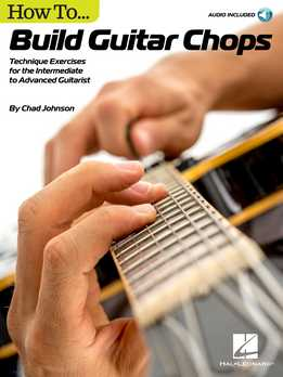Chad Johnson - How To Build Guitar Chops