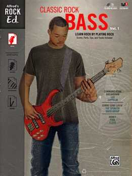 Classic Rock Bass Vol. 1 - Learn Rock By Playing Rock - Scores, Parts, Tips, And Tracks Included