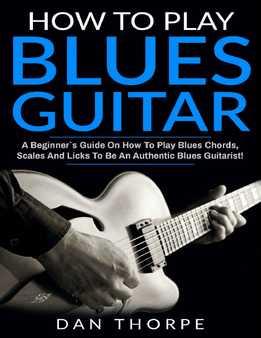 Dan Thorpe - How To Play Blues Guitar