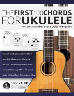 Daryl Kellie - The First 100 Chords For Ukulele - How To Learn And Play Ukulele Chords For Beginners