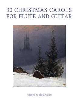 Mark Phillips - 30 Christmas Carols For Flute And Guitar