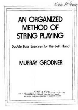 Murray Grodner - An Organized Method Of String Playing - Double Bass Exercises For The Left Hand