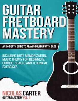 Nicolas Carter - Guitar Fretboard Mastery