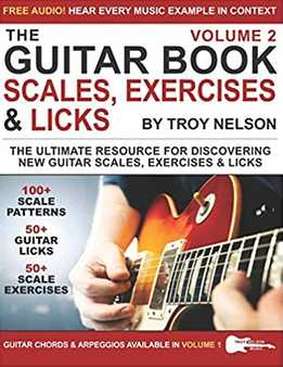 Troy Nelson - The Guitar Book Vol. 2 - Guitar Scales, Exercises And Licks